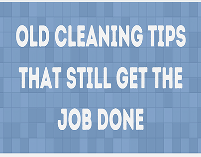 Old Cleaning Tips that Still Get the Job Done