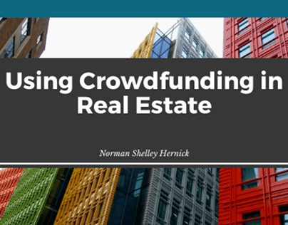 Using Crowdfunding in Real Estate By Norman Hernick