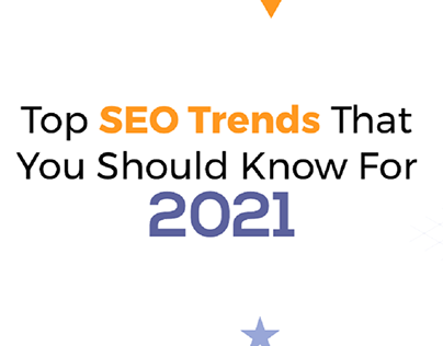 SEO Trends That You Should Know For 2021