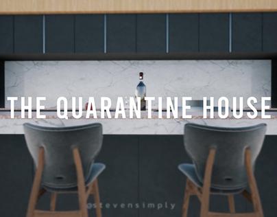 The Quarantine House