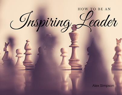 How To Be an Inspiring Leader