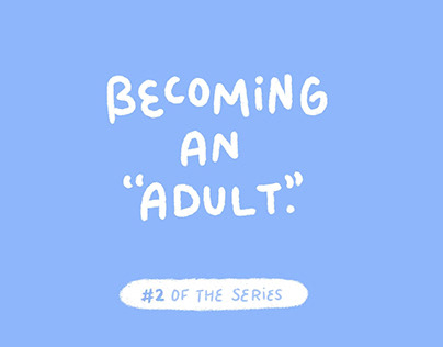 """Becoming an """"adult"""" #2"""