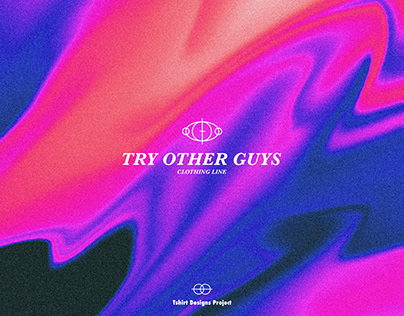 Tshirt Designs Project – Try Other Guys 2021