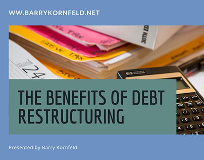 Barry Kornfeld on the Benefits of Debt Restructuring