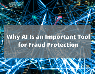 Why AI is an Important Tool for Fraud Protection