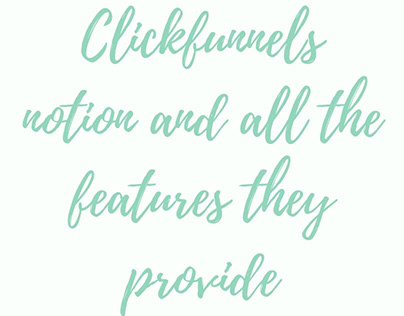 Clickfunnels notion and all the features they provide