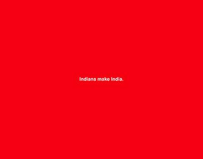 Indians make India.