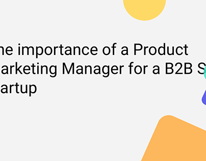 Importance of Product Marketing Manager for B2B SaaS