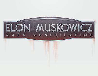 ELON MUSKOWICZ - MARS ANNIHILATION