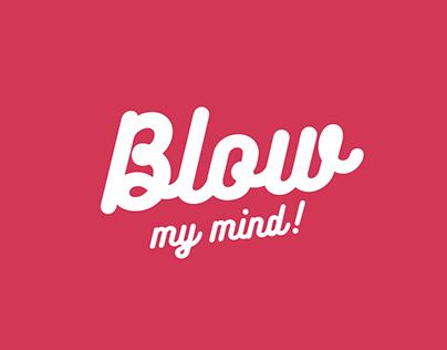 UX Blow my Mind / WIP