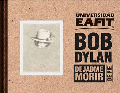 Folleto Bob Dylan, Eafit. Ilus. José Antonio Suárez