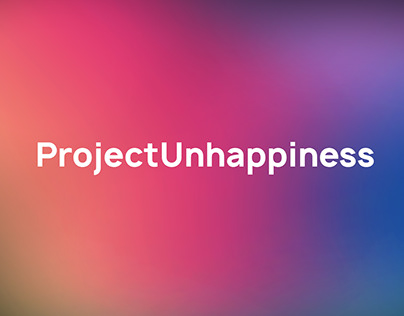 project unhappiness | campaign