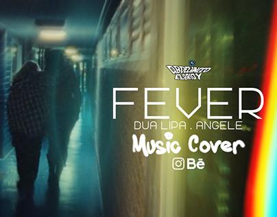 Fever | Dua lipa & Angele | Music cover