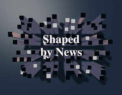 Shaped by News