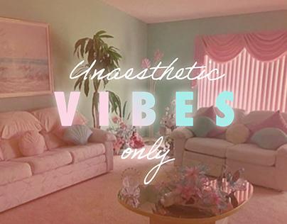 Unaesthetic V I B E S Only