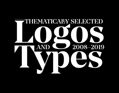 THEMATICALLY SELECTED LOGOS AND TYPES (2008-2018) Vol.1