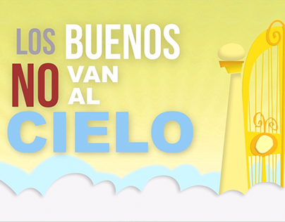 Los Buenos No Van al Cielo... Motion Graphics