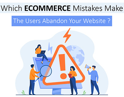eCommerce Mistakes Make The Users Abandon Your Website.