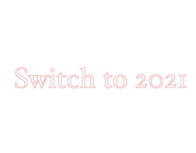 Explorations : Switch to 2021