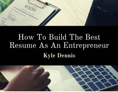 How To Build Your Resume As An Entrepreneur