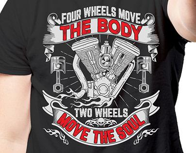 FOUR WHEELS MOVE THE BODY BIKER'S T-Shirt