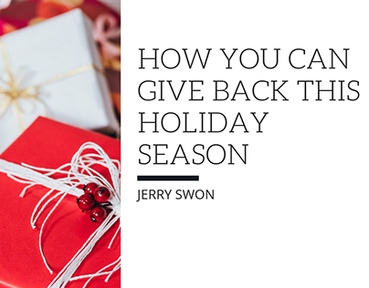 How You Can Give Back This Holiday Season | Jerry Swon
