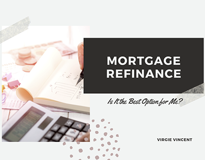 Mortgage Refinance: Is It the Best Option for Me?