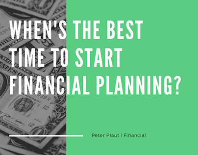 When's The Best Time To Start Financial Planning?