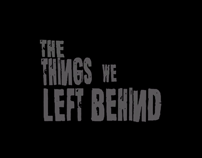 Final Year Project - The Things We Left Behind