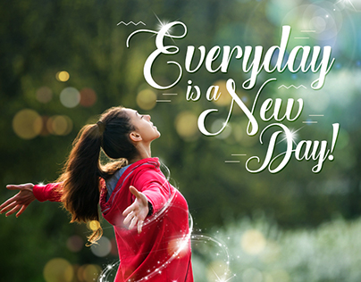 Everyday is a New Day!