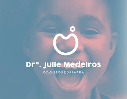[VISUAL ID.] - Dra. Julie Medeiros - Odontopediatria