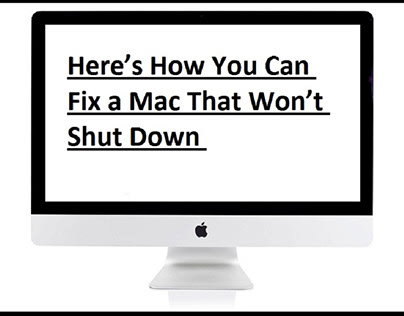 Here's How You Can Fix a Mac That Won't Shut Down
