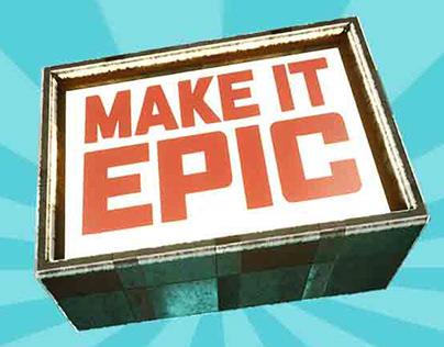 Make it Epic!