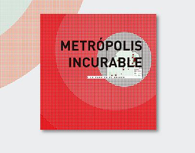 METRÓPOLIS INCURABLE Libro de diseño esquemático