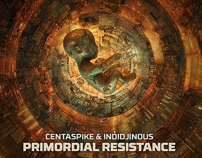 Centaspike & Indidjinous – Primordial Resistance