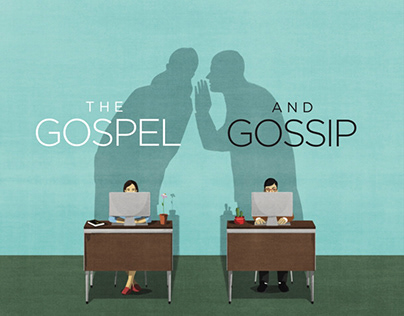 The Gospel and the Gossip.