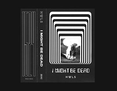 HWLS I Might Be Dead Mixtape