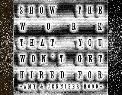Lesson #2: Show The Work That You Won't Get Hired For
