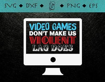 Video Games Dont Make Violent Lag Does
