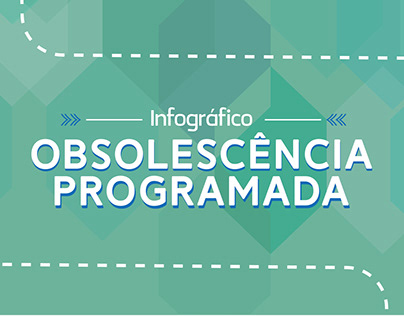 Infográfico - Obsolescência Programada