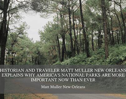 Historian and Traveler Matt Muller New Orleans Explains