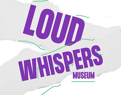Loud Whispers Museum Branding