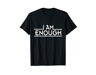 I Am enough inspirational and motivational gift t-shirt