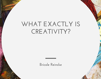What Exactly is Creativity?