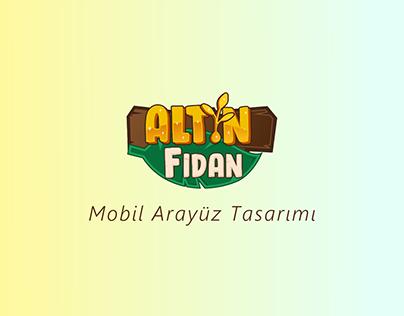Altın Fidan Mobil Arayüz Tasarımı