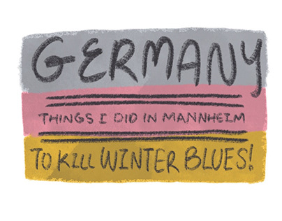 Things I did in Germany to kill Winter Blues!