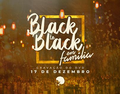 Black to Black em Família - Conceito