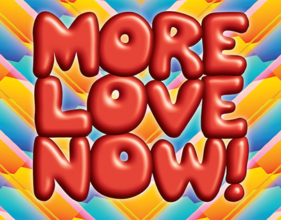 More Love Now!