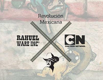 Revolución Mexicana × Cartoon Network