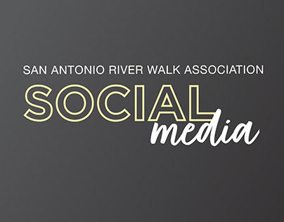 SOCIAL MEDIA | San Antonio River Walk Association